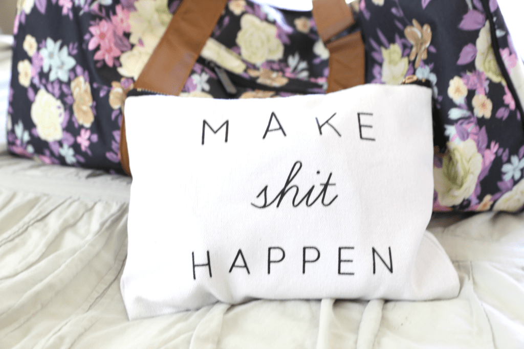 Make shit happen, vooray, weekend, getaway, weekend duffle, travel, fashion, style, beauty, trip, vacation, weekender, how to pack for a weekend, how to pack for a holiday