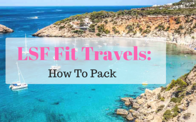 LSF Fit Travels: How To Pack to Stay on Track