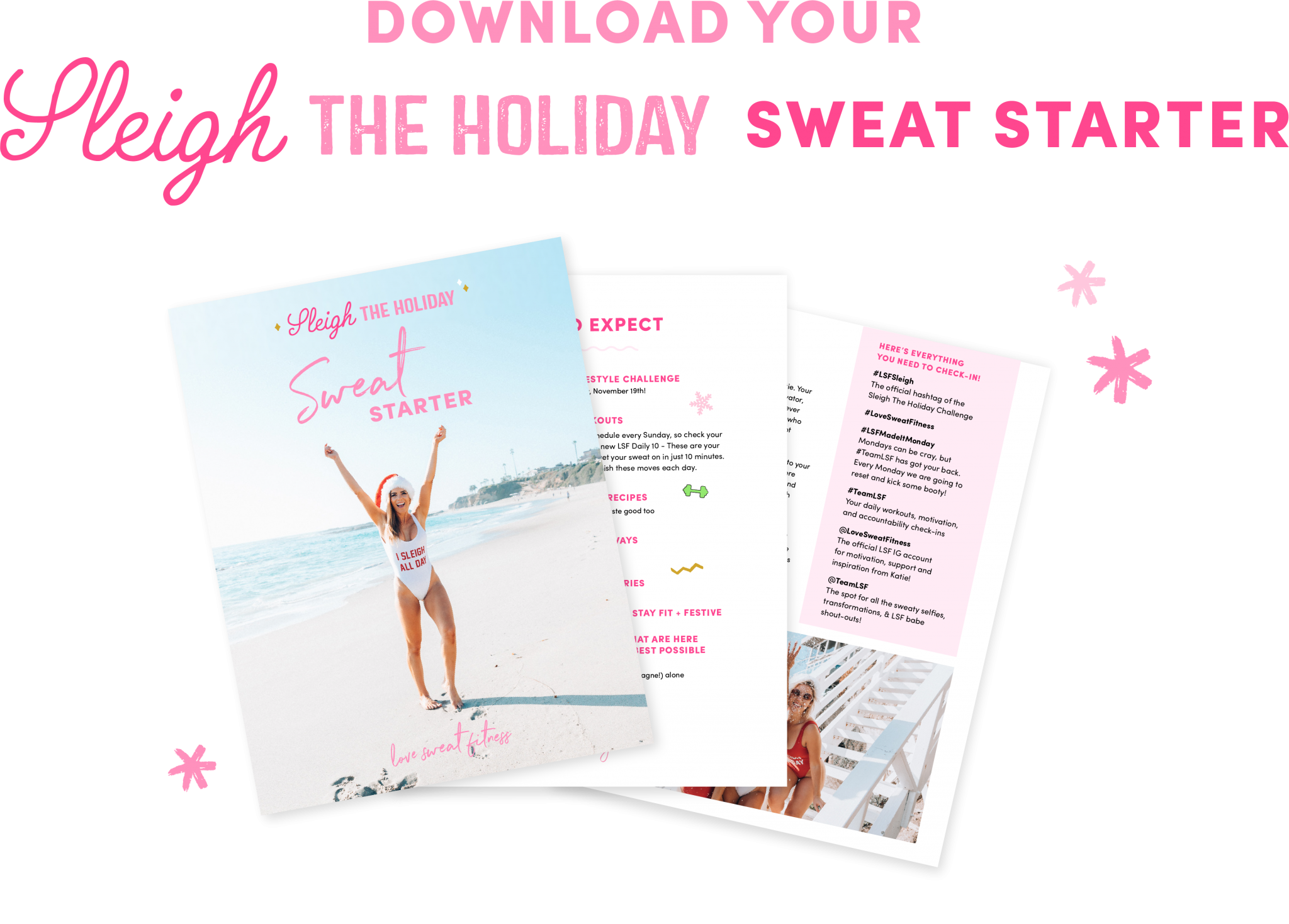 Join the free 5 week Sleigh the Holiday challenge to get fit and slim during the holiday season! Get your FREE Sweat Starter Kit today.